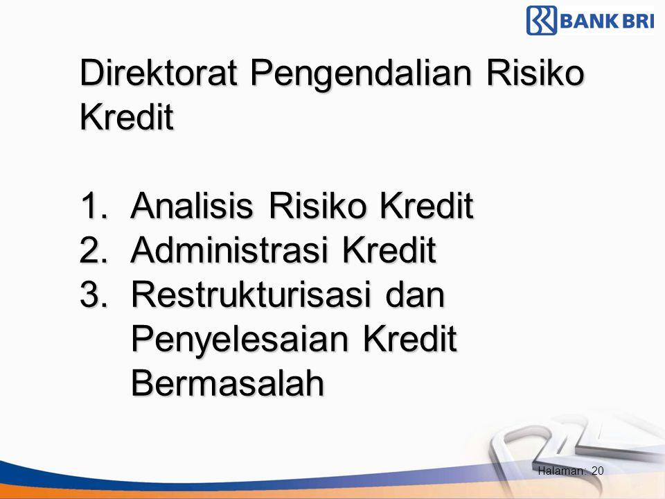 Direktorat Pengendalian Risiko Kredit 1. Analisis Risiko Kredit 2
