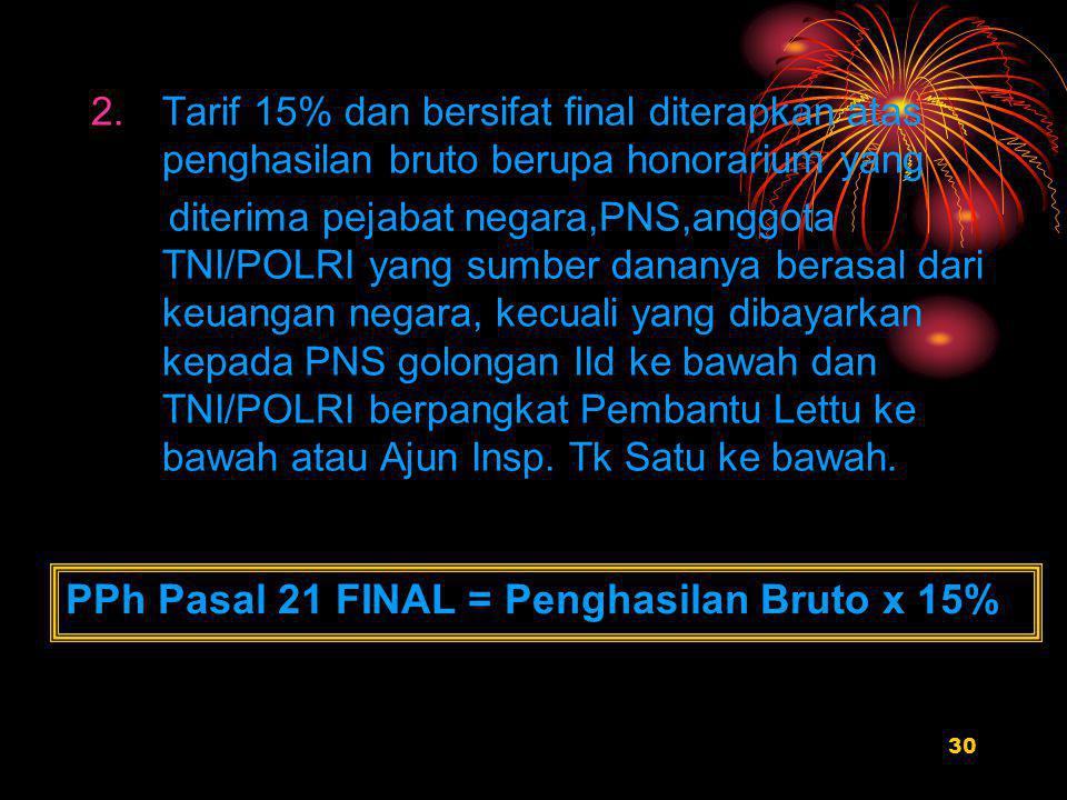 PPh Pasal 21 FINAL = Penghasilan Bruto x 15%