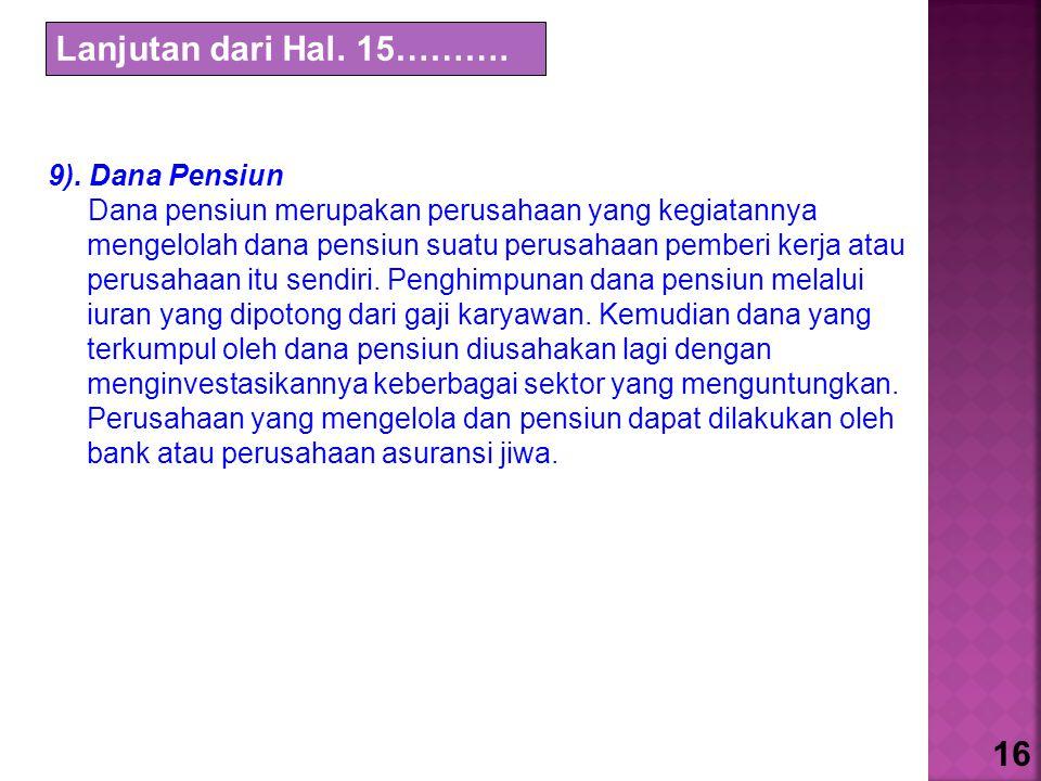 Lanjutan dari Hal. 15………. 16 9). Dana Pensiun