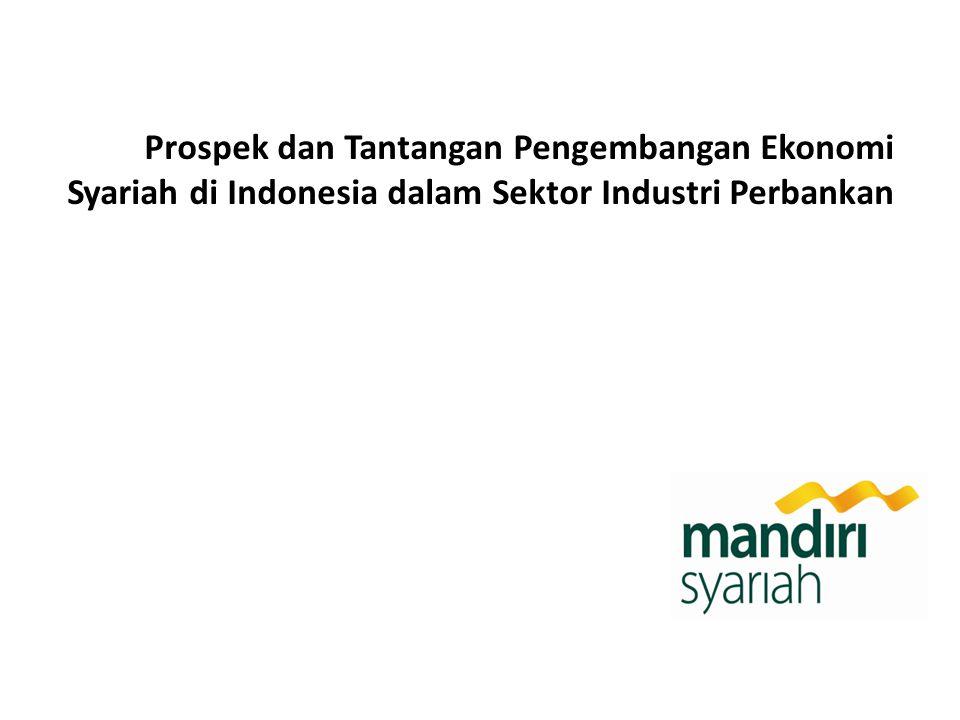 Prospek dan Tantangan Pengembangan Ekonomi Syariah di Indonesia dalam Sektor Industri Perbankan