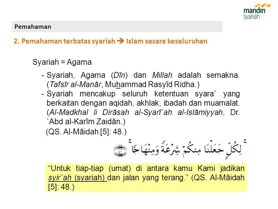 2. Pemahaman terbatas syariah  Islam secara keseluruhan