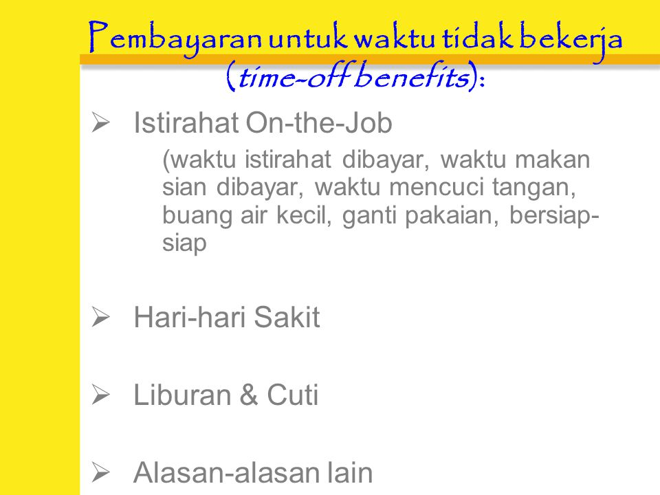 Pembayaran untuk waktu tidak bekerja (time-off benefits):