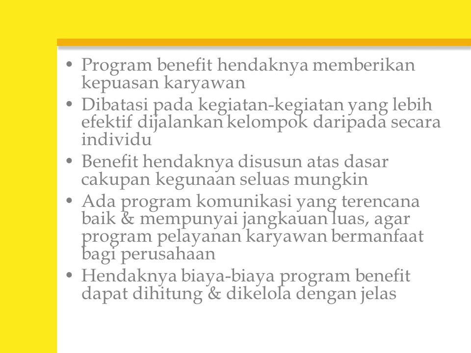 Program benefit hendaknya memberikan kepuasan karyawan