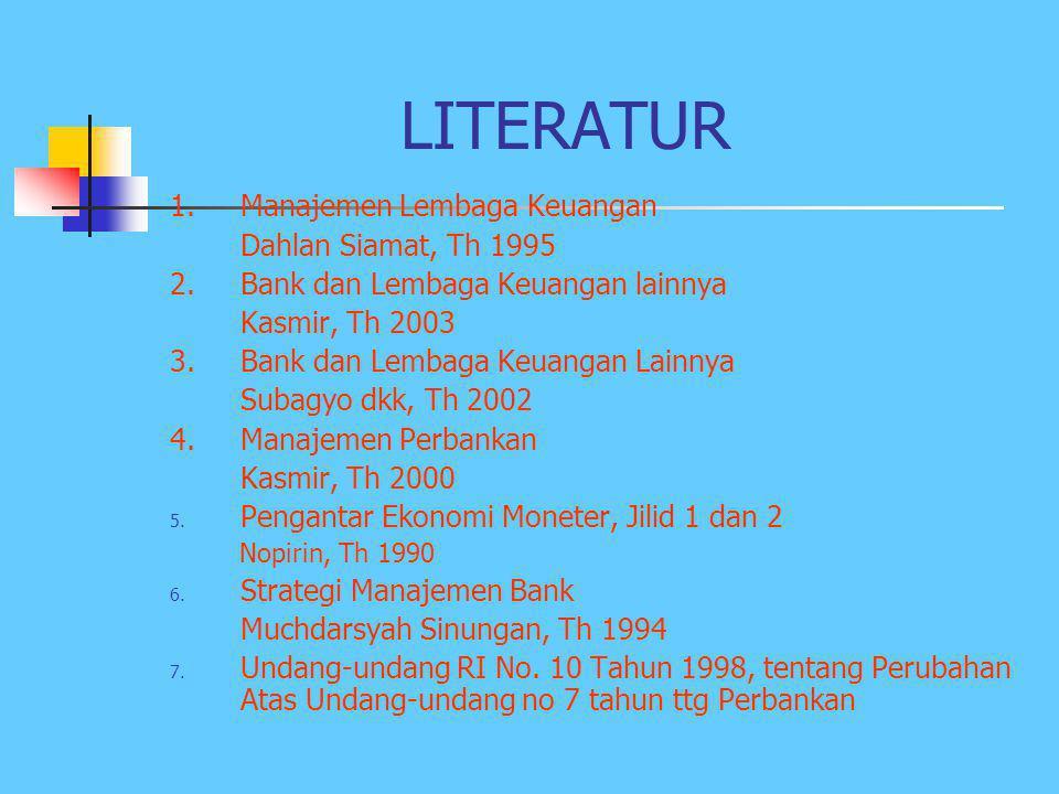 LITERATUR 1. Manajemen Lembaga Keuangan Dahlan Siamat, Th 1995