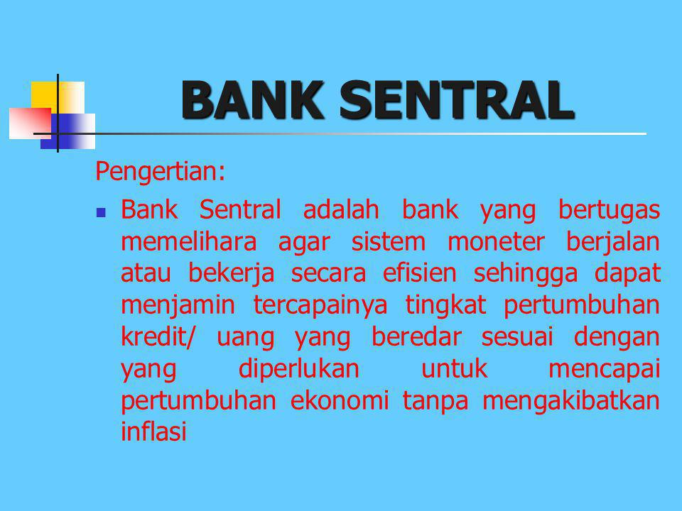 BANK SENTRAL Pengertian: