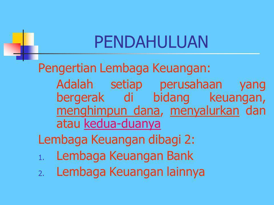 PENDAHULUAN Pengertian Lembaga Keuangan: