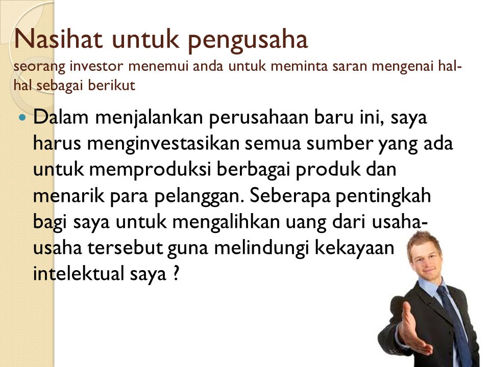 Nasihat untuk pengusaha seorang investor menemui anda untuk meminta saran mengenai hal-hal sebagai berikut