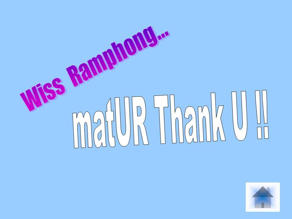 Wiss Ramphong... matUR Thank U !!