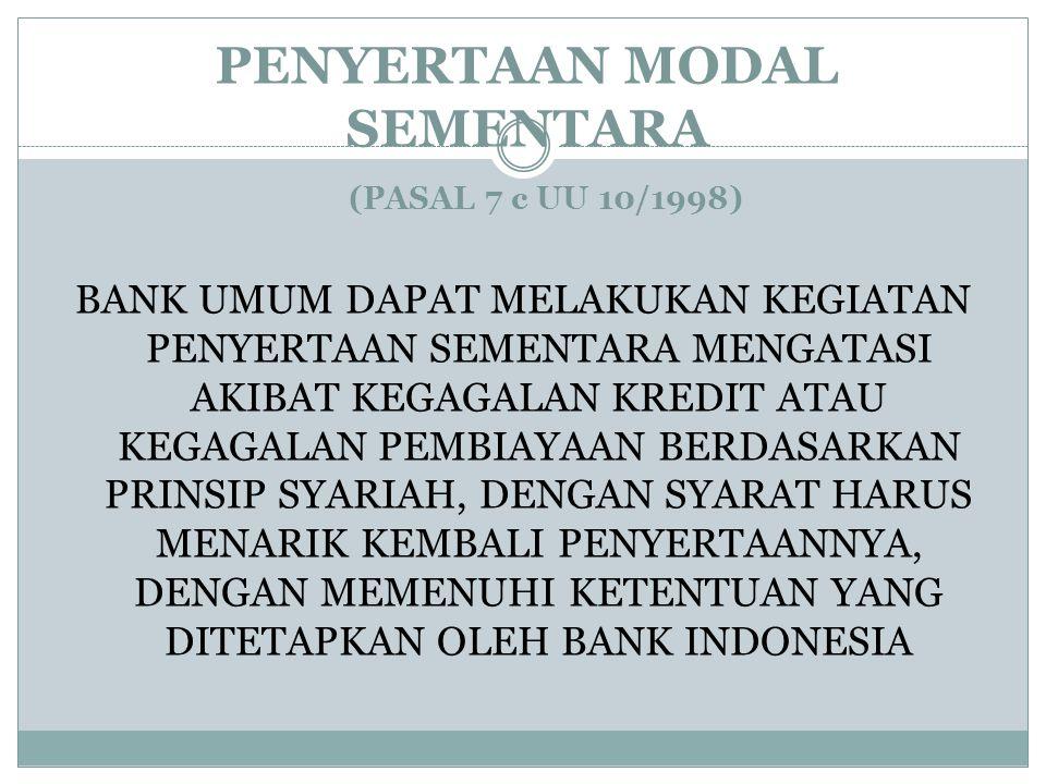 PENYERTAAN MODAL SEMENTARA (PASAL 7 c UU 10/1998)