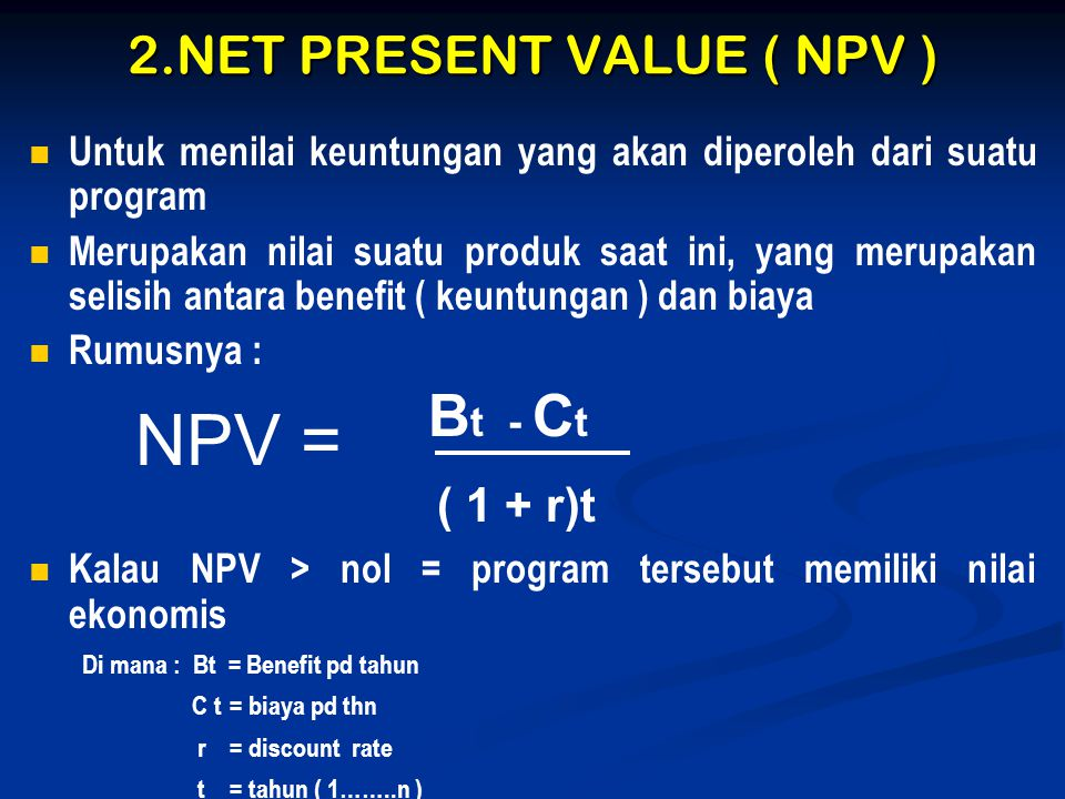 2.NET PRESENT VALUE ( NPV )