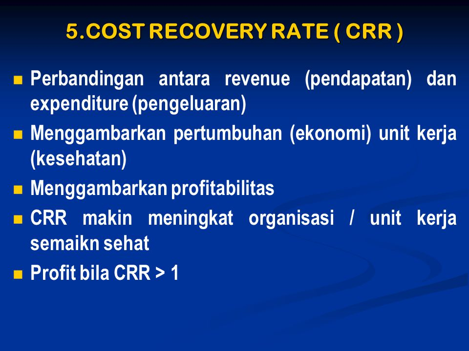 5.COST RECOVERY RATE ( CRR )