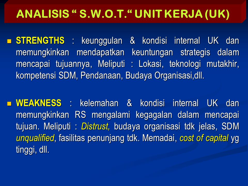 ANALISIS S.W.O.T. UNIT KERJA (UK)