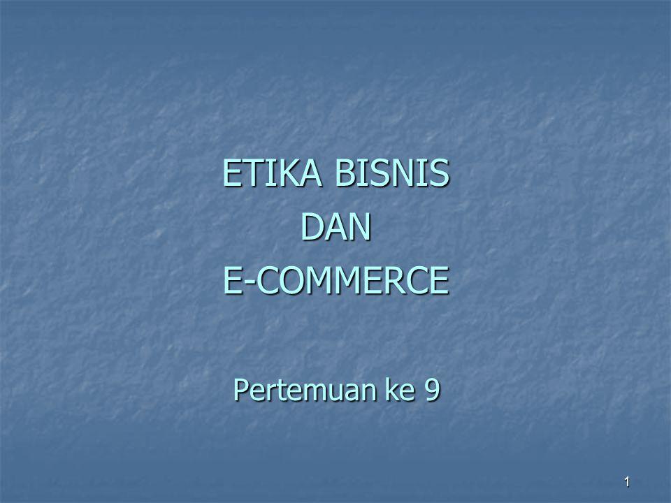 ETIKA BISNIS DAN E-COMMERCE Pertemuan ke 9