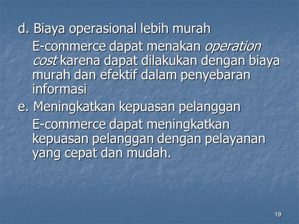 d. Biaya operasional lebih murah