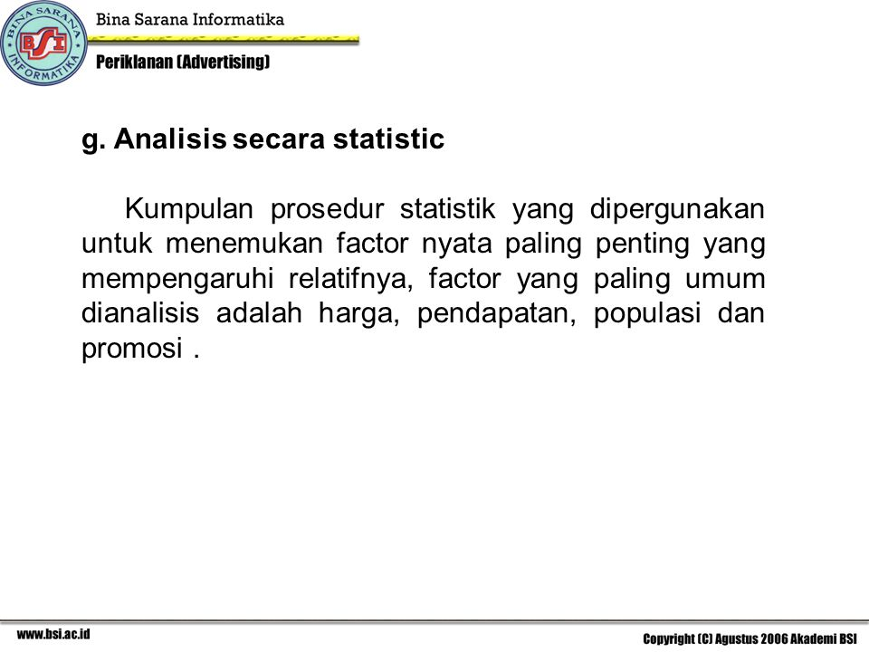 g. Analisis secara statistic