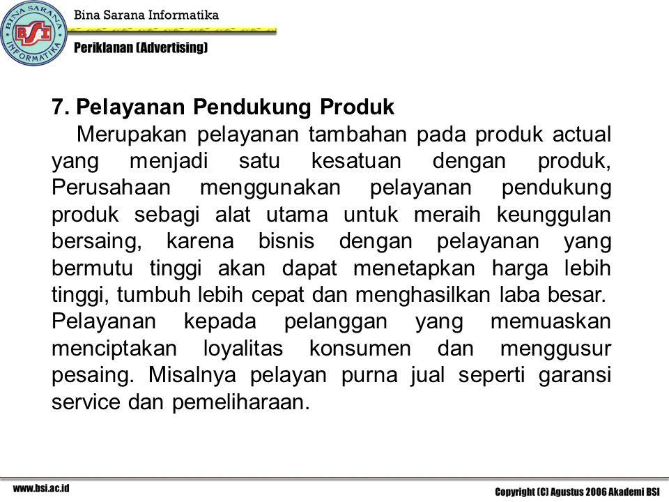 7. Pelayanan Pendukung Produk