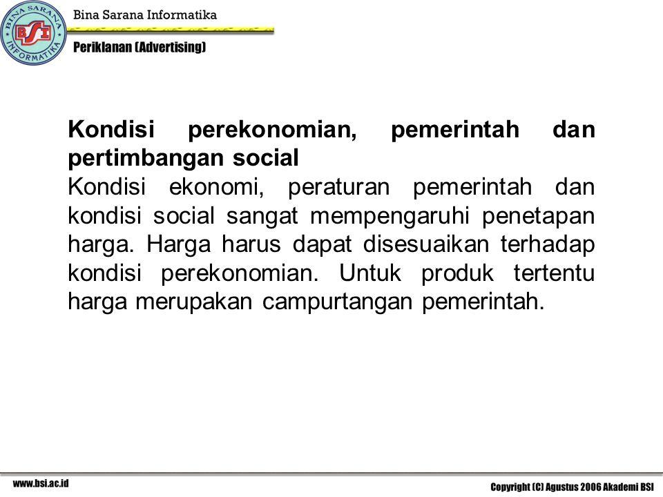 Kondisi perekonomian, pemerintah dan pertimbangan social