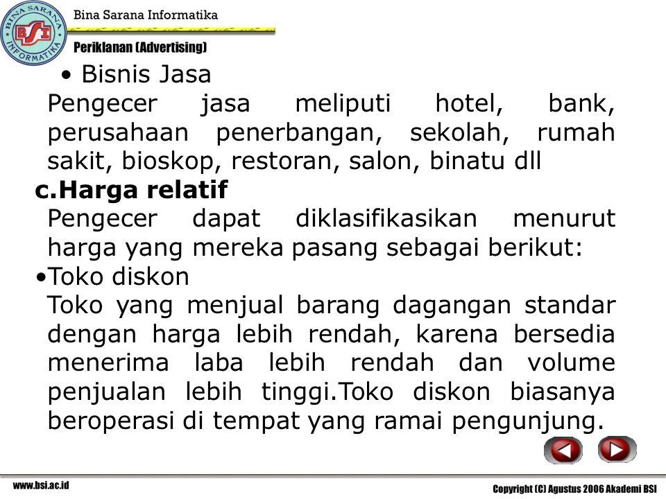 Bisnis Jasa Pengecer jasa meliputi hotel, bank, perusahaan penerbangan, sekolah, rumah sakit, bioskop, restoran, salon, binatu dll.