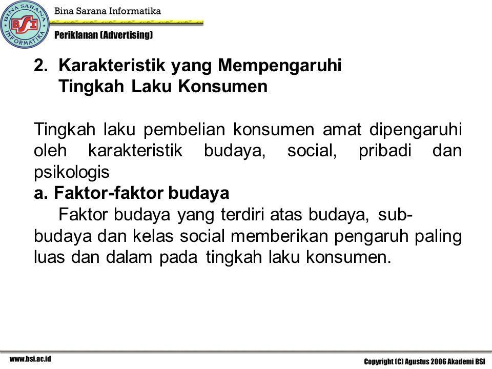 2. Karakteristik yang Mempengaruhi Tingkah Laku Konsumen