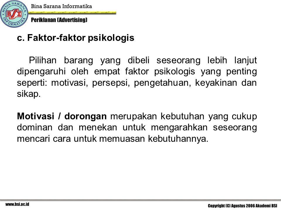 c. Faktor-faktor psikologis