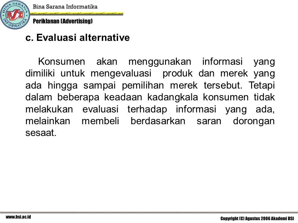 c. Evaluasi alternative