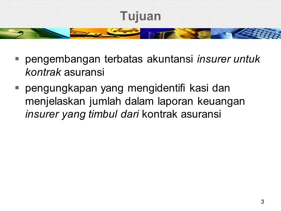 Tujuan pengembangan terbatas akuntansi insurer untuk kontrak asuransi