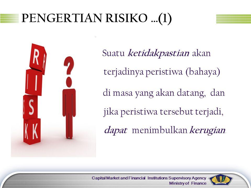 PENGERTIAN RISIKO …(1) Suatu ketidakpastian akan terjadinya peristiwa (bahaya)