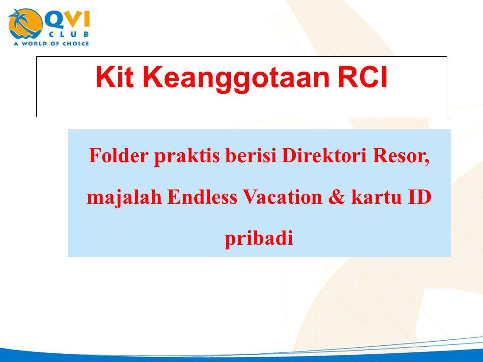 Kit Keanggotaan RCI Folder praktis berisi Direktori Resor, majalah Endless Vacation & kartu ID pribadi.