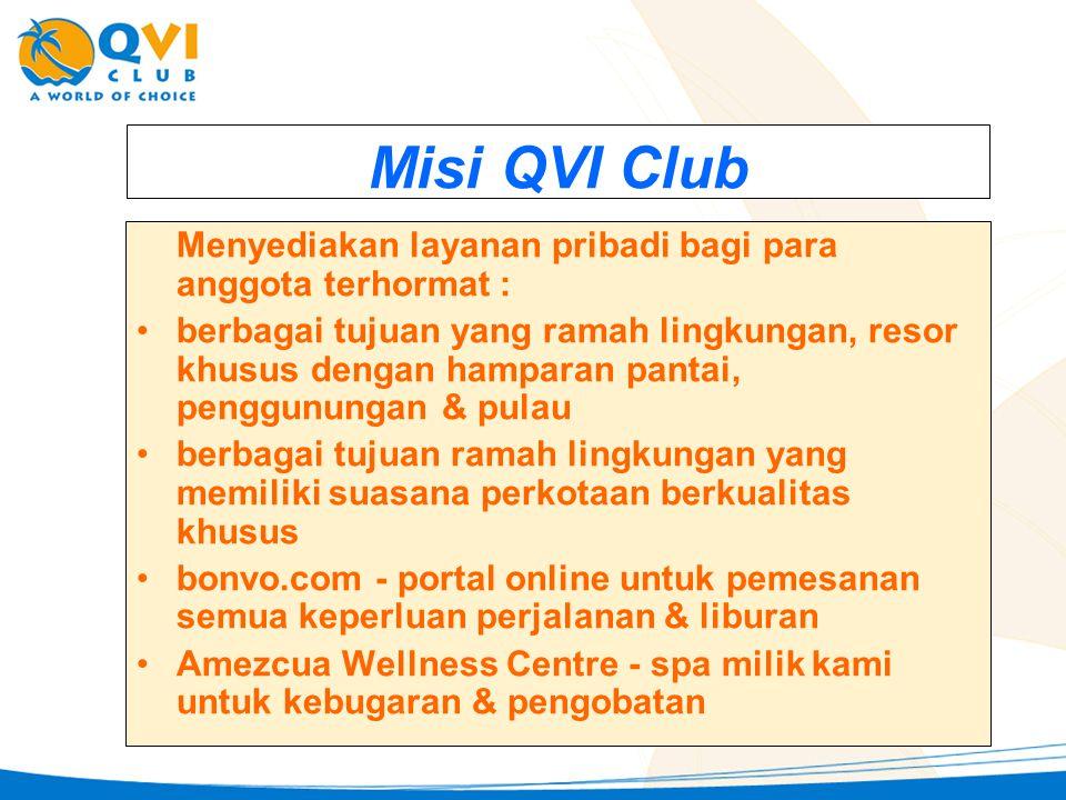 Misi QVI Club Menyediakan layanan pribadi bagi para anggota terhormat :