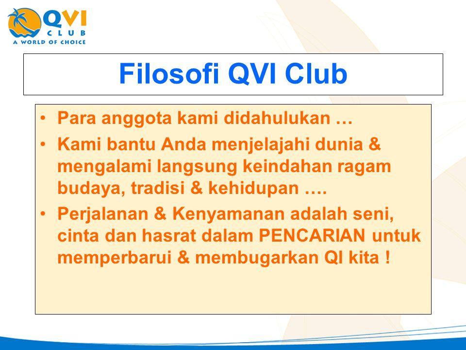 Filosofi QVI Club Para anggota kami didahulukan …