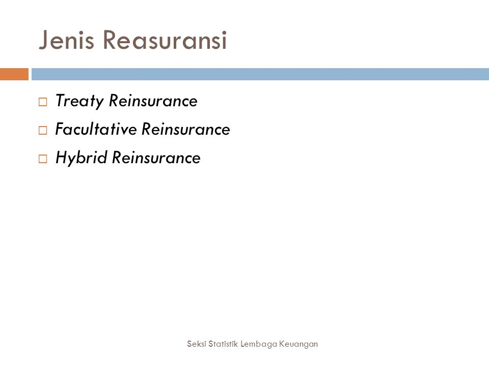 Jenis Reasuransi Treaty Reinsurance Facultative Reinsurance