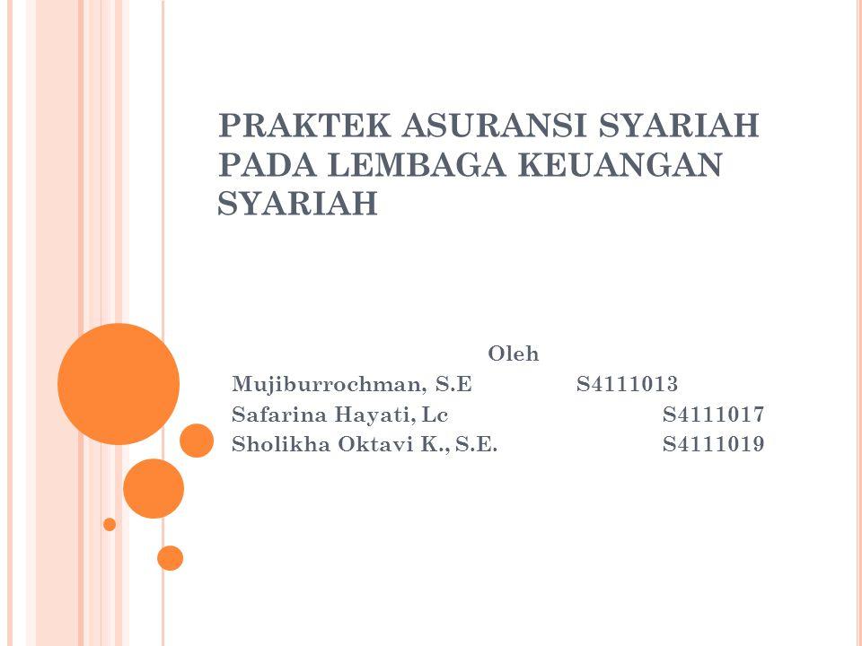 PRAKTEK ASURANSI SYARIAH PADA LEMBAGA KEUANGAN SYARIAH