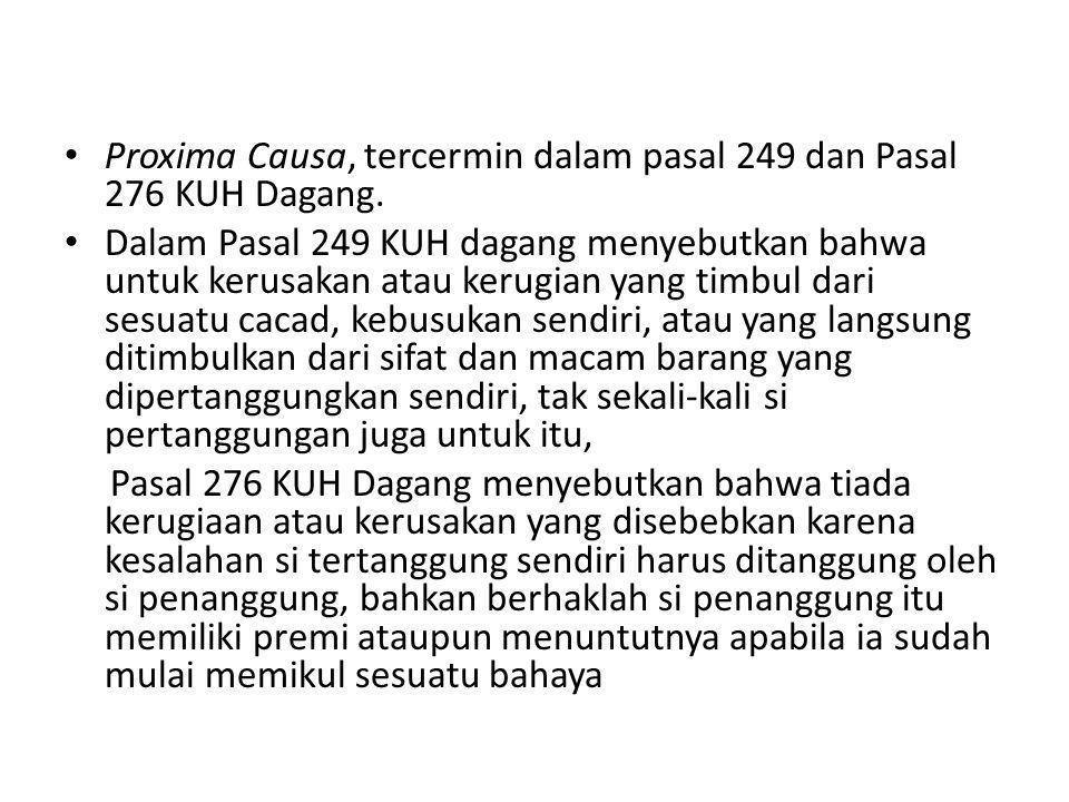Proxima Causa, tercermin dalam pasal 249 dan Pasal 276 KUH Dagang.