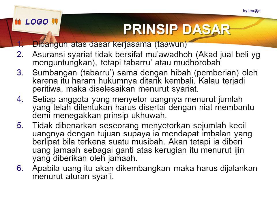 PRINSIP DASAR Dibangun atas dasar kerjasama (taawun)