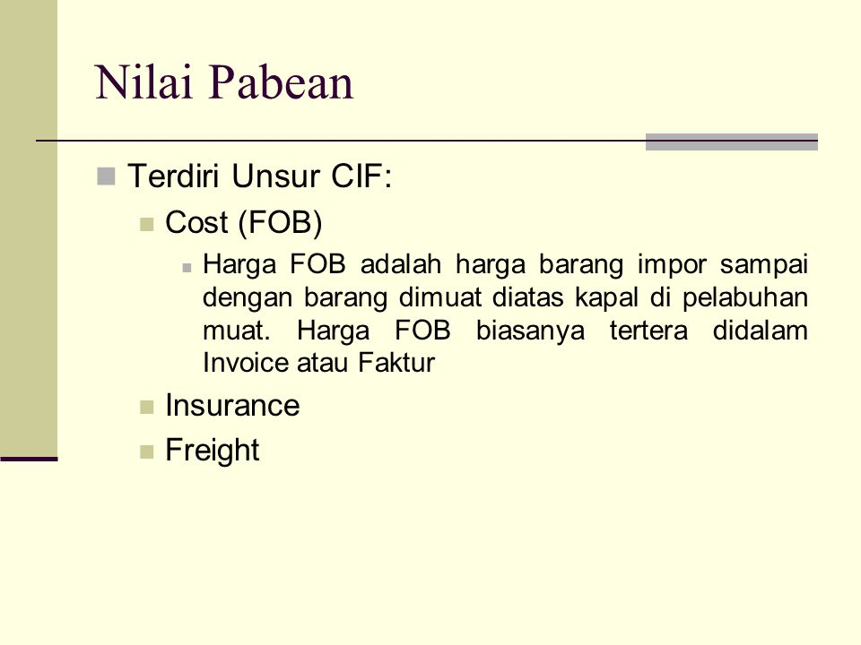 Nilai Pabean Terdiri Unsur CIF: Cost (FOB) Insurance Freight