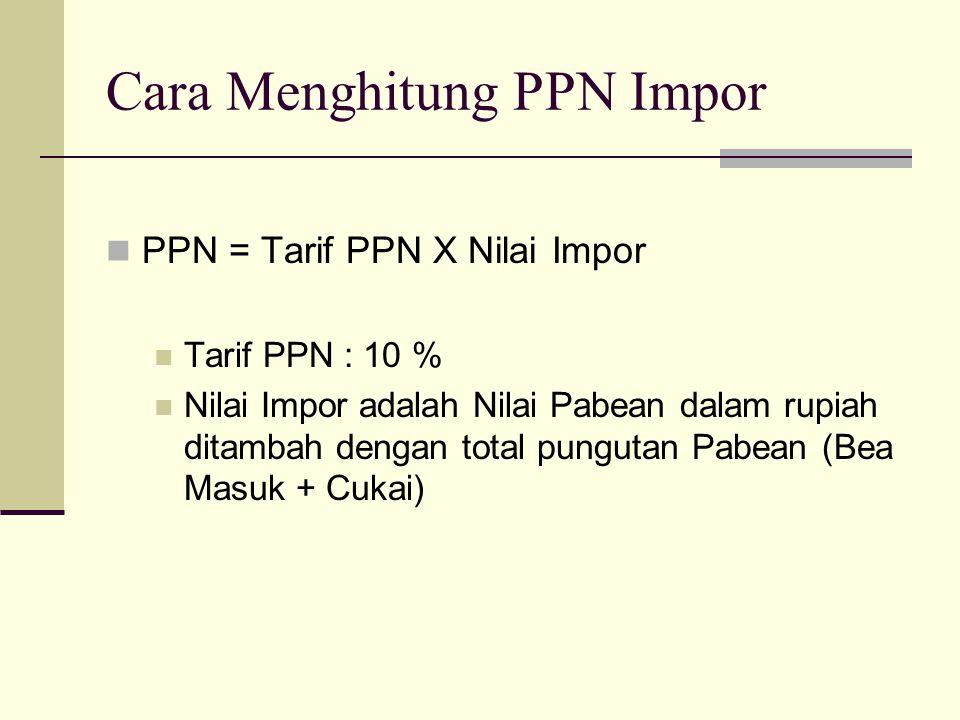 Cara Menghitung PPN Impor