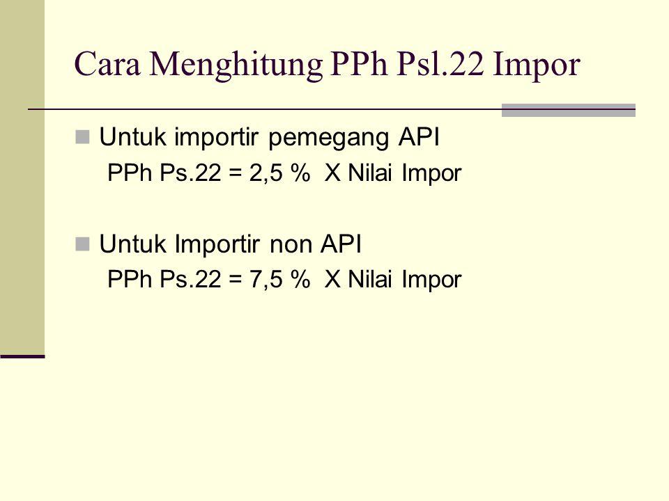 Cara Menghitung PPh Psl.22 Impor