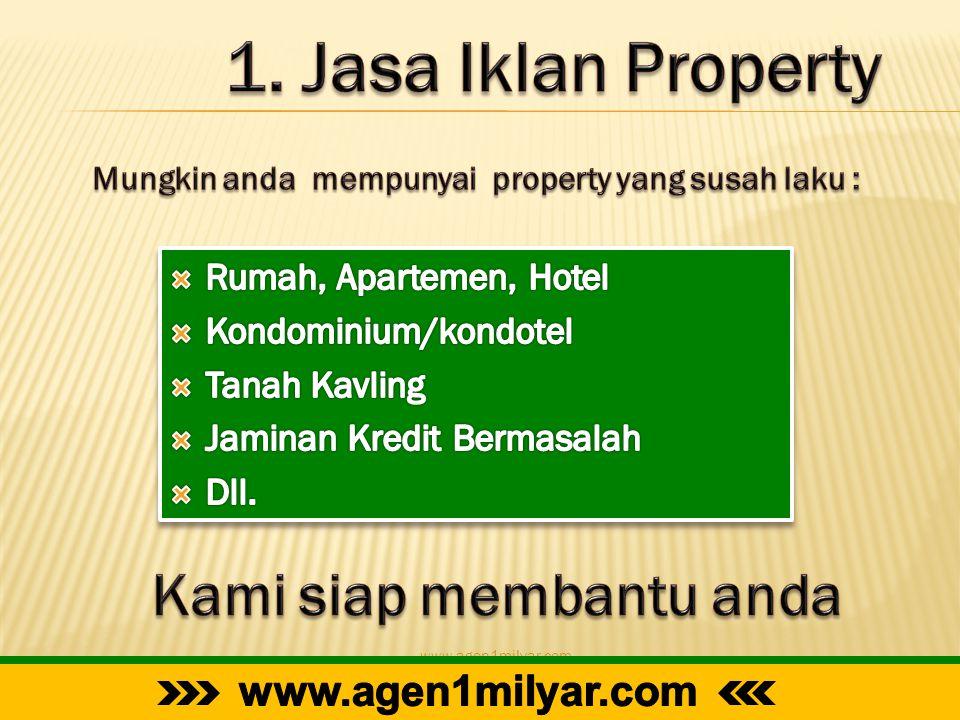 1. Jasa Iklan Property Kami siap membantu anda www.agen1milyar.com