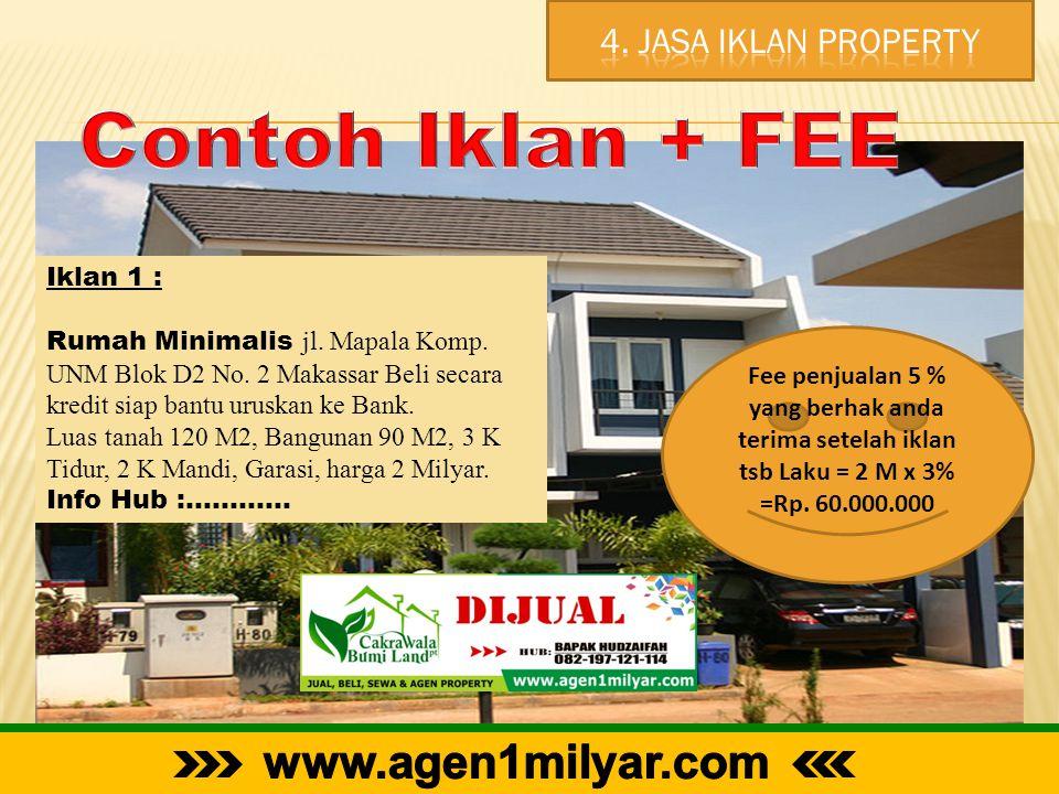 Contoh Iklan + FEE www.agen1milyar.com 4. Jasa Iklan Property