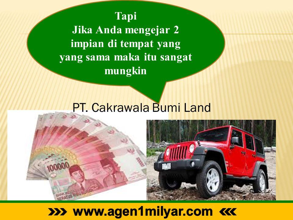 PT. Cakrawala Bumi Land www.agen1milyar.com Tapi