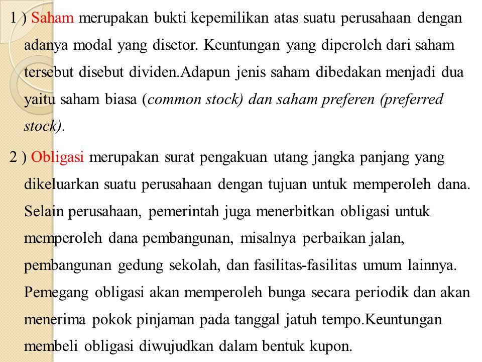 1 ) Saham merupakan bukti kepemilikan atas suatu perusahaan dengan adanya modal yang disetor.