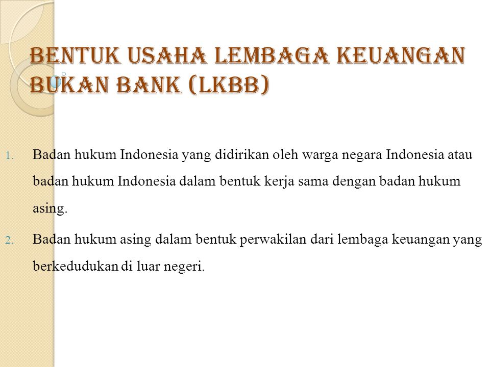 Bentuk usaha Lembaga Keuangan Bukan Bank (LKBB)