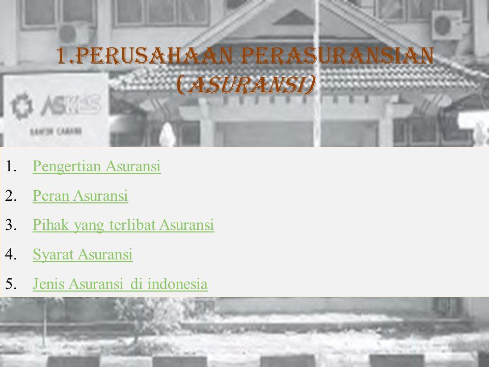 1.Perusahaan Perasuransian (Asuransi)