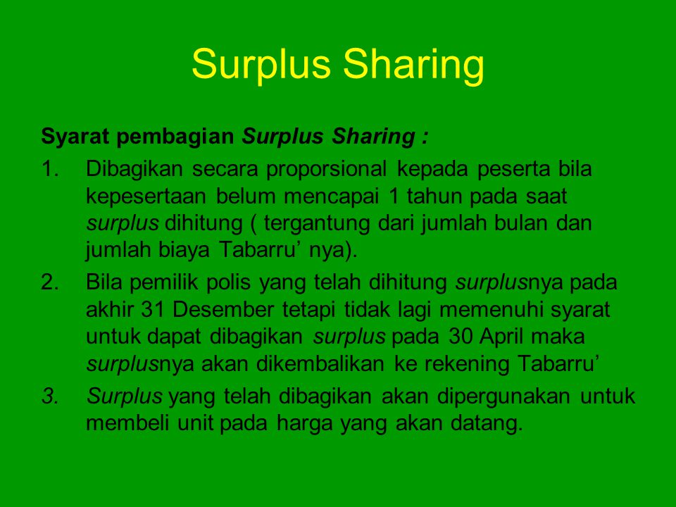 Surplus Sharing Syarat pembagian Surplus Sharing :
