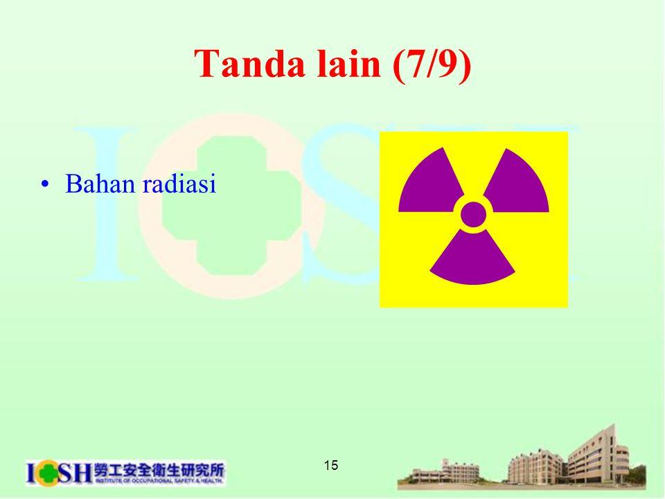 Tanda lain (7/9) Bahan radiasi