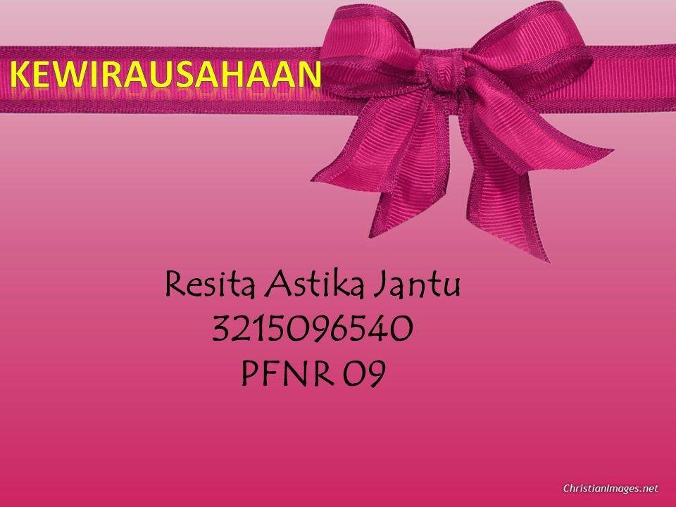 KEWIRAUSAHAAN Resita Astika Jantu 3215096540 PFNR 09