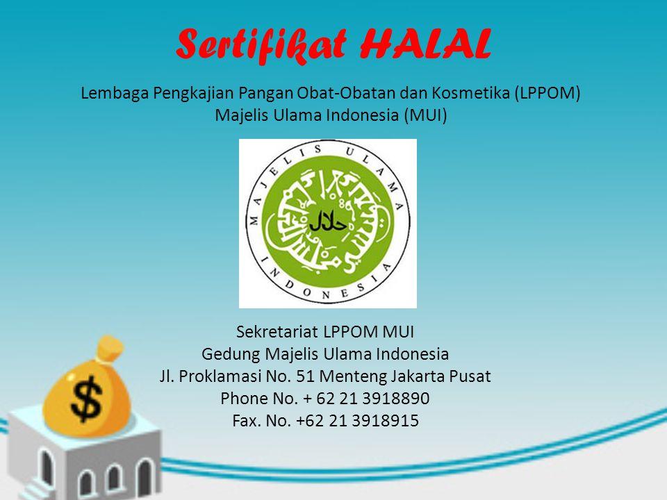 Sertifikat HALAL Lembaga Pengkajian Pangan Obat-Obatan dan Kosmetika (LPPOM) Majelis Ulama Indonesia (MUI)