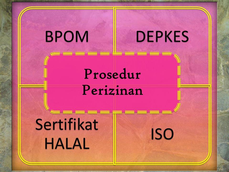 Prosedur Perizinan BPOM DEPKES Sertifikat HALAL ISO