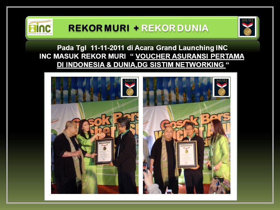 Pada Tgl 11-11-2011 di Acara Grand Launching INC
