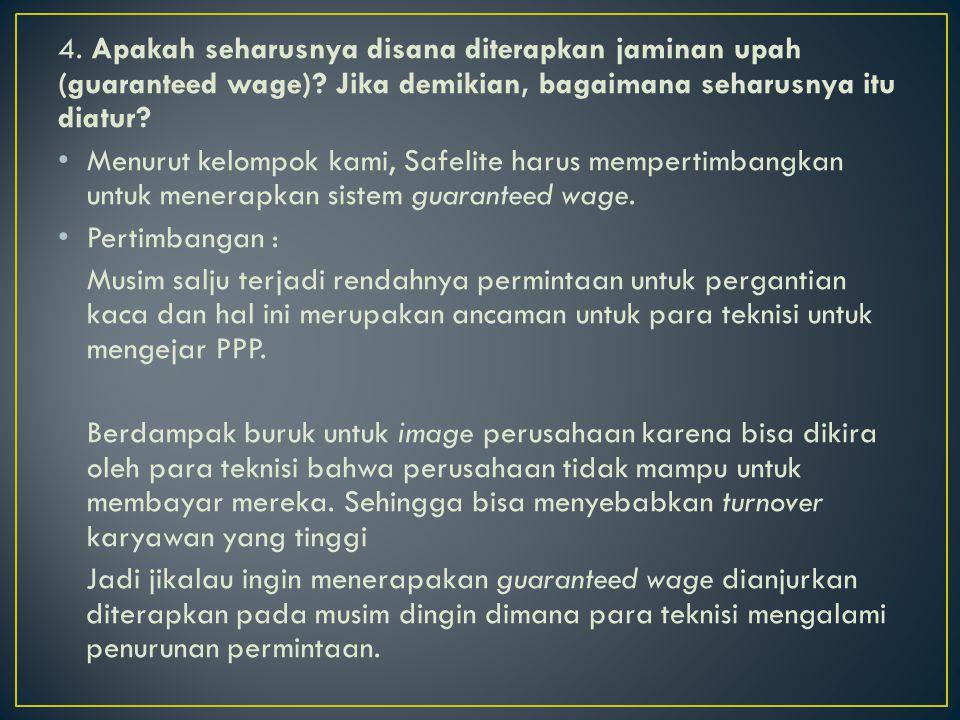 4. Apakah seharusnya disana diterapkan jaminan upah (guaranteed wage)